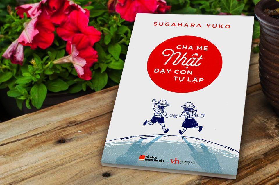 Sách nuôi dạy con kiểu Nhật - Cha mẹ Nhật dạy con tự lập